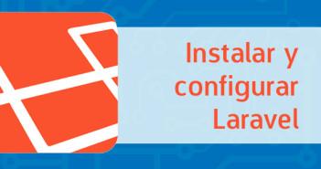 Cómo instalar y configurar la framework Laravel