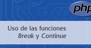 Uso de las funciones PHP Break y Continue