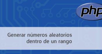 Cómo generar numeros aleatorios dentro de un rango usando PHP