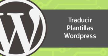 Cómo traducir plantillas Wordpress con Poedit