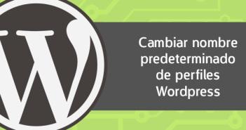 Cómo cambiar el nombre predeterminado de los perfiles de Wordpress