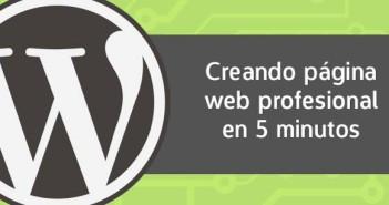 Creando una página web Wordpress profesional en 5 minutos